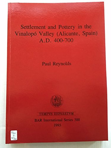 9780860547495: Settlement and Pottery in the Vinalopo Valley, Alicante (British Archaeological Reports International Series)