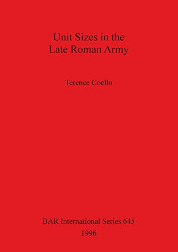 9780860548300: Unit Sizes in the Late Roman Army