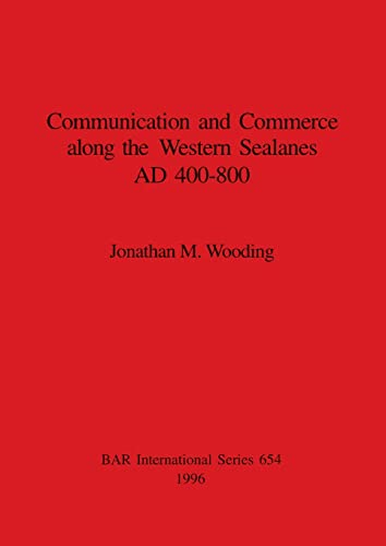 9780860548430: Communication and Commerce along the Western Sealanes AD 400-800 (British Archaeological Reports International Series)