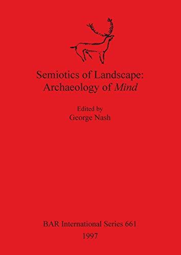 9780860548546: Semiotics of Landscape: Archaeology of Mind (BAR International)