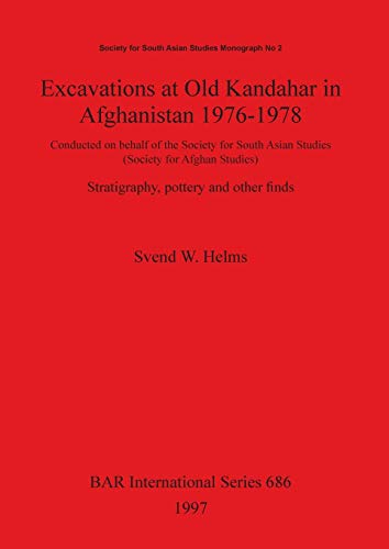 9780860548737: Excavations at Old Kandahar in Afghanistan, 1976-78: Stratigraphy, Pottery and Other Finds (British Archaeological Reports International Series)
