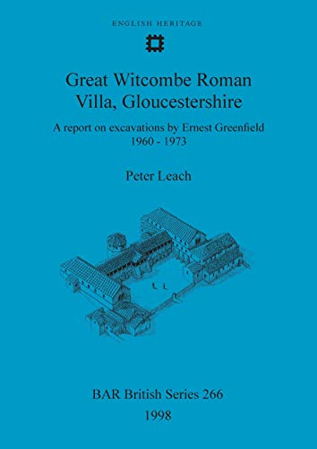 9780860548799: Great Witcombe Roman Villa, Gloucestershire: A report on excavations by Ernest Greenfield, 1960-1973: 266