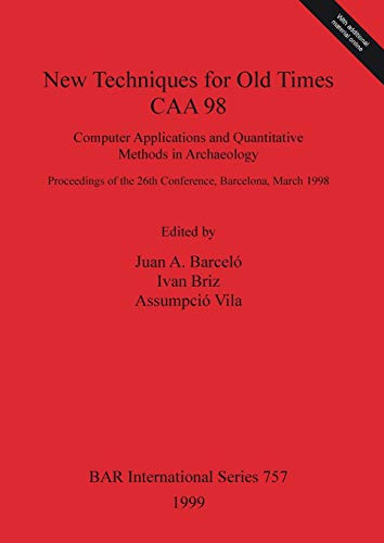 New Techniques for Old Times - CAA 98. Computer Applications and Quantitative Methods in ...