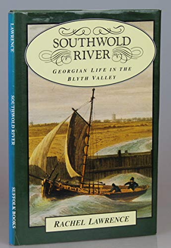 9780860551447: Southwold River: Georgian Life in the Blyth Valley