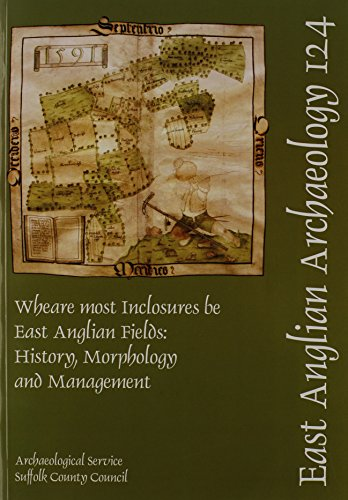 9780860551607: Wheare most Inclosures be - East Anglian Fields: History, Morphology and Management (East Anglian Archaeology Monograph)