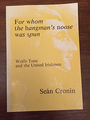 9780860640271: For whom the hangman's rope was spun: Wolfe Tone and the United Irishmen