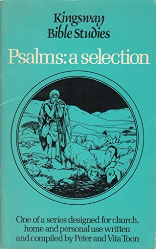 Psalms (Kingsway Bible studies) (0860650626) by Toon, Peter; Toon, Vita