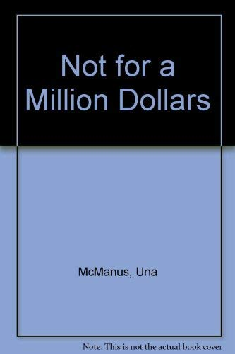 9780860651284: Not for a Million Dollars