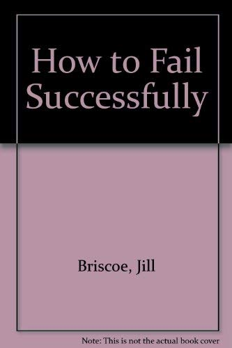 How to Fail Successfully (0860652076) by JILL BRISCOE