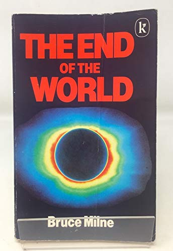 The End of the World: Milne, Bruce