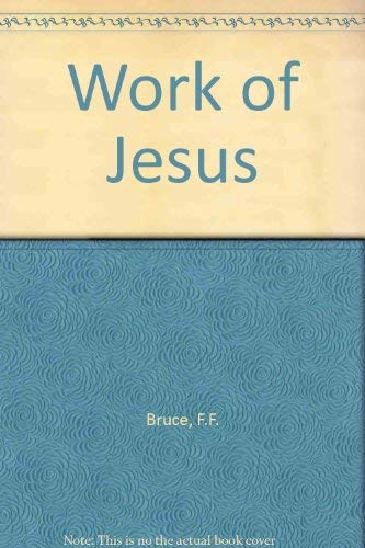 Work of Jesus (0860653005) by F.F. Bruce
