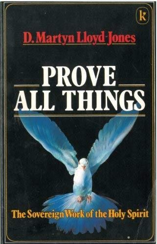 Prove All Things: Lloyd-Jones, D. M.,