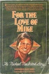 For the Love of Mike (0860654192) by Sherwood Eliot Wirt
