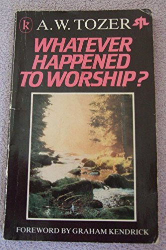 9780860654216: Whatever Happened to Worship?