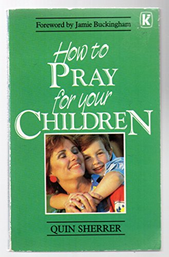 9780860658788: How to Pray for Your Children