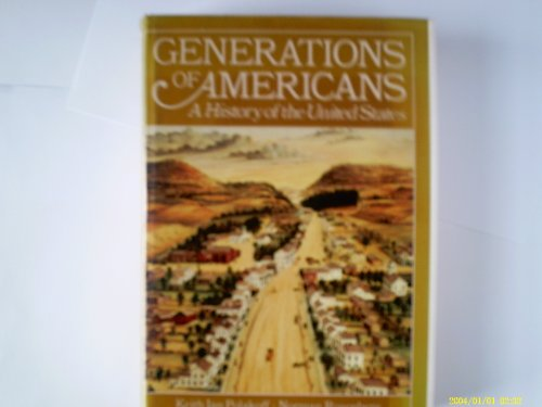 GENERATIONS OF AMERICANS: A HISTORY OF THE: Polakoff, Keith Ian