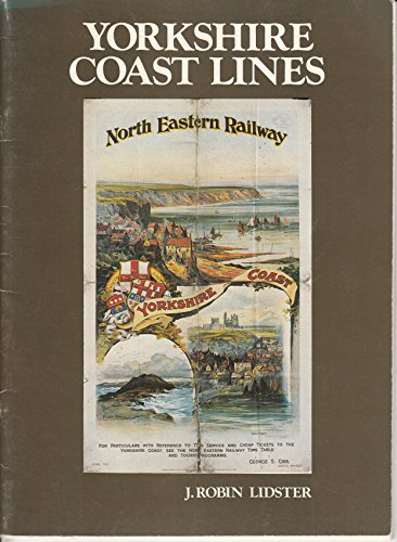 Yorkshire Coast Lines : A Historical Record: J. Robin Lidster