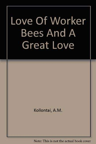Love of Worker Bees (UK HB 1st): Kollontai, A. M.;