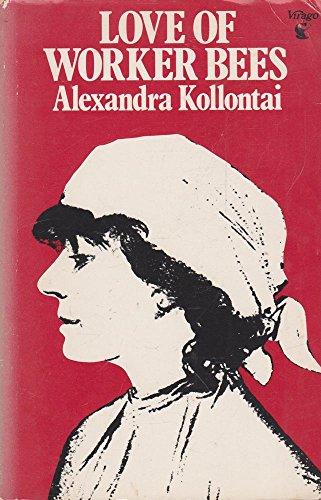 Love Of Worker Bees: Alexandra Kollontai