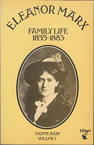 Eleanor Marx, Vol. 1: Family Life 1855-83 - Kapp, Yvonne