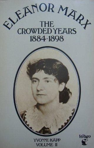 Eleanor Marx: The Crowded Years, 1884-98 v. 2 - Kapp, Yvonne