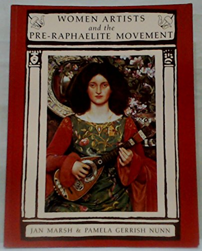 Women Artists and the Pre-Raphaelite Movement.: Jan Marsh & Pamela Gerrish Nunn.