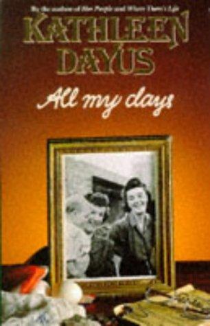 All My Days: Dayus, Kathleen
