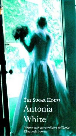 SUGAR HOUSE (Virago Modern Classics): White, Antonia