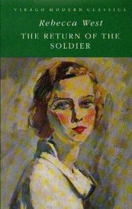 The Return of the Soldier (Virago Modern Classics): Rebecca West