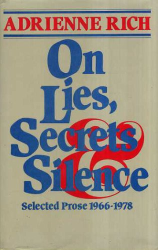 On Lies, Secrets and Silence: Selected Prose,: Rich, Adrienne