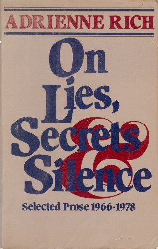 On Lies, Secrets and Silence: Selected Prose,: Adrienne Rich