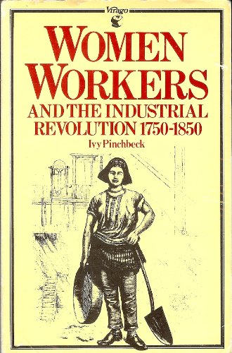 9780860681700: 'WOMEN WORKERS AND THE INDUSTRIAL REVOLUTION, 1750-1850'