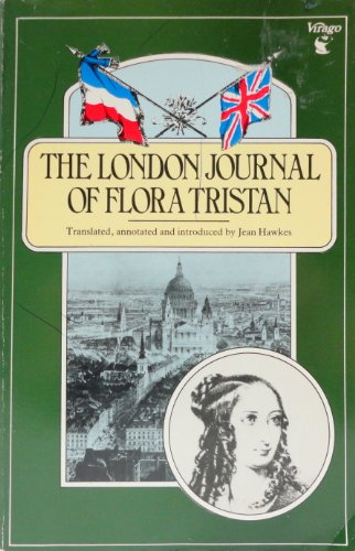 The London Journal of Flora Tristan 1842: The Aristocracy and the Working Class of England: Tristan...