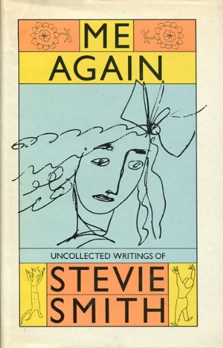 9780860682172: Me again: Uncollected writings of Stevie Smith