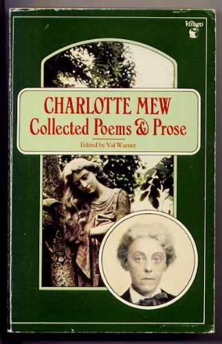 Charlotte Mew: Collected Poems and Prose (0860682234) by Mew, Charlotte