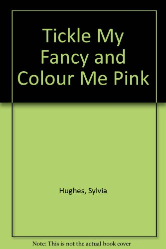 9780860683346: Tickle My Fancy and Colour Me Pink