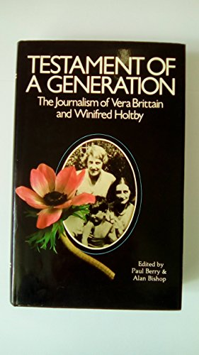 9780860684398: Testament of a Generation: The Journalism of Vera Brittain and Winifred Holtby