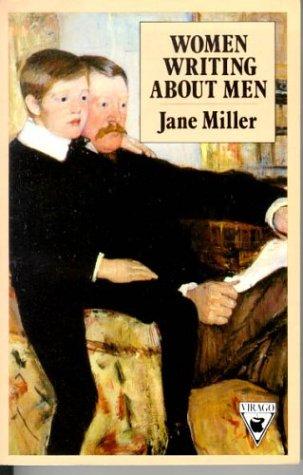 Women Writing about Men: Miller Jane