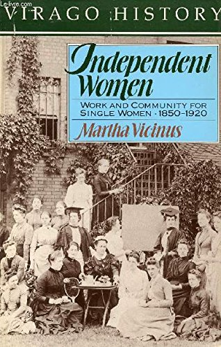 9780860685708: Independent Women: Work and Community for Single Women, 1850-1920 (Virago history)