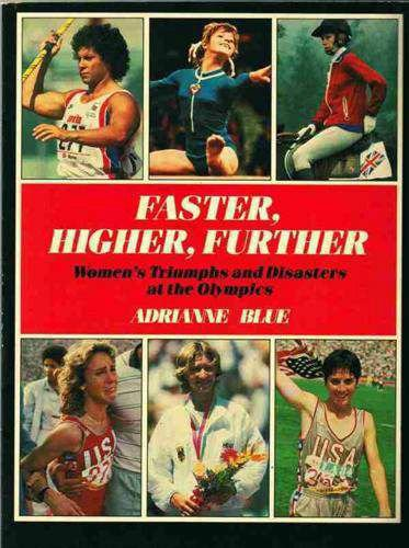9780860686484: Faster, Higher, Further: Women in the Olympics