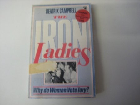 9780860686897: Iron Ladies: Why Do Women Vote Tory?