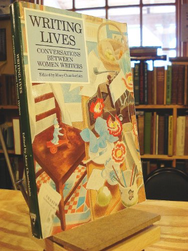 Writing Lives: Conversations Between Women Writers
