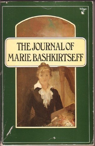 The Journal of Marie Bashkirtseff: Bashkirtseff, Marie