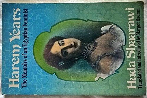 9780860687382: Harem Years:Memoirs Egypt Femin: The Memoirs of an Egyptian Feminist (1879-1924)