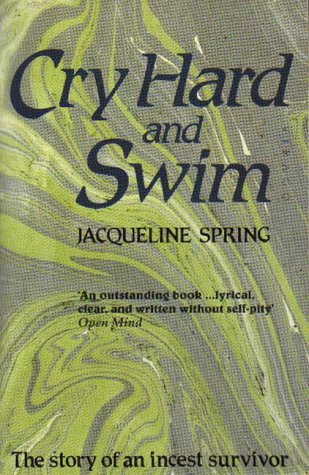 9780860688136: Cry Hard and Swim: The Story of an Incest Survivor
