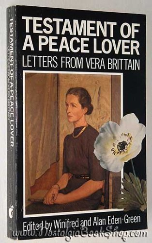 Testament of a Peace Lover: Letters from Vera Brittain (0860688437) by VERA BRITTAIN