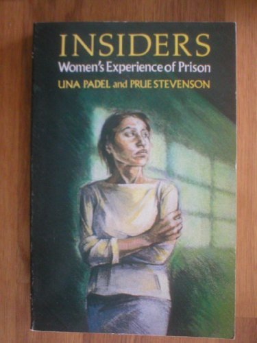Insiders Womens Experience of Prison: Una Padel