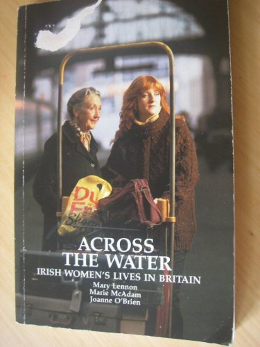 Across The Water: Irish Women's Lives in: Mary Lennon,etc., Marie