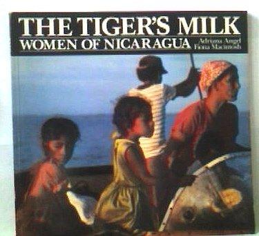 9780860688938: The Tiger's Milk: Women of Nicaragua