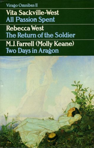 9780860689270: All Passion Spent: WITH Return of the Soldier AND Two Days in Aragon (Virago Omnibus)
